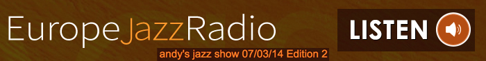 Andy's Jazz Show 07/03/14 Edition 2